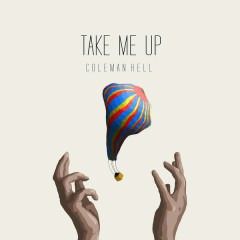 Take Me Up - Coleman Hell