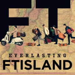 Everlasting [Japanese] - FT Island