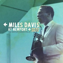 Miles Davis at Newport: 1955-1975: The Bootleg Series, Vol. 4 - Miles Davis
