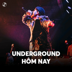 Underground Hôm Nay - Various Artists