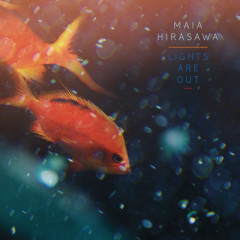 Lights Are Out - Maia Hirasawa