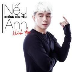 Nếu Không Còn Yêu Anh (Single) - Khánh Đơn