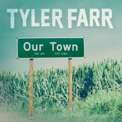 Our Town - Tyler Farr
