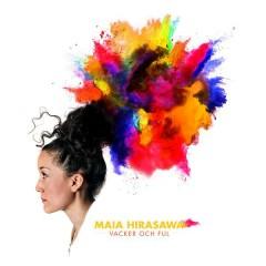 Vacker och ful - Maia Hirasawa