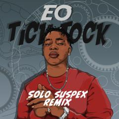 Tick Tock (Solo Suspex Remix) - EO