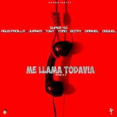 Me Llama Todavía 2 (Remix) - Super Yei