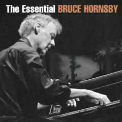The Essential Bruce Hornsby - Bruce Hornsby