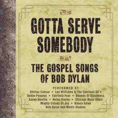 Gotta Serve Somebody - The Gospel Songs Of Bob Dylan - Various Artists