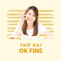 Thứ Hai Ok Fine! - Various Artists