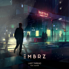Last Thread - EMBRZ,Huntar