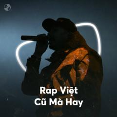 Rap Việt Cũ Mà Hay - Various Artists