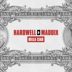 Bella Ciao (Single) - Hardwell, Maddix