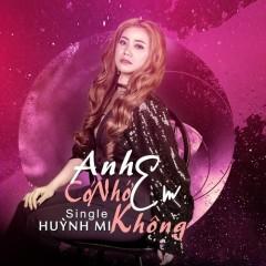 Anh Có Nhớ Em Không? (Single) - Huỳnh Mi