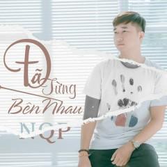 Đã Từng Bên Nhau (Single) - NQP
