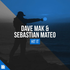 Hit It (Single) - Dave Mak, Sebastian Mateo