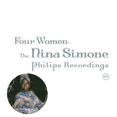 Four Women: The Complete Nina Simone On Philips - Nina Simone