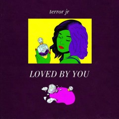 Loved By You (Single)