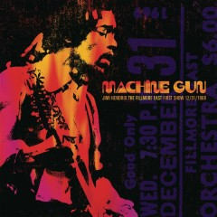 Machine Gun: Live at The Fillmore East 12/31/1969 (First Show) - Jimi Hendrix