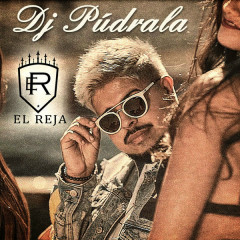DJ Púdrala (Single) - El Reja
