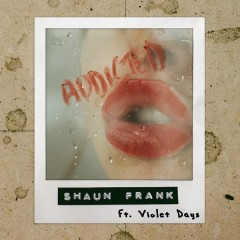 Addicted - Shaun Frank,Violet Days