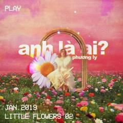 Anh Là Ai (Single) - Phương Ly