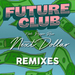 Next Dollar (Remixes) - FUTURECLUB