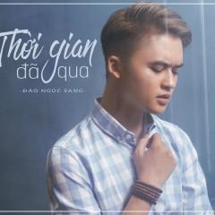 Thời Gian Đã Qua (Single) - Đào Ngọc Sang