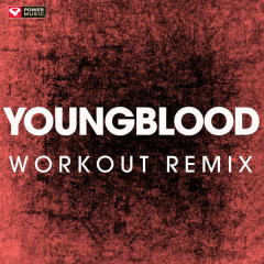 Youngblood (Workout Mix) - Power Music Workout