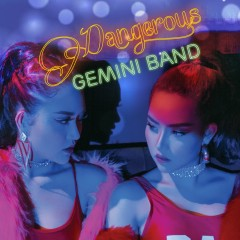 Dangerous (Single) - Gemini Band