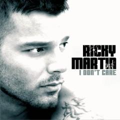 I Don't Care - Ricky Martin
