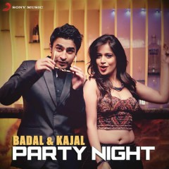 Party Night - Badal,Kajal