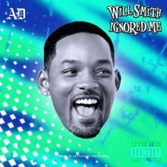 Will Smith Ignored Me (Single)