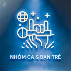 Nhóm Ca & Bạn Trẻ - Various Artists