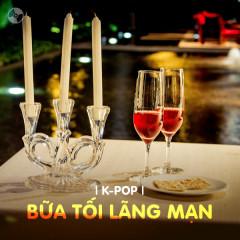 K-Pop Bữa Tối Lãng Mạn - Various Artists