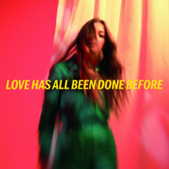Love Has All Been Done Before (Single)