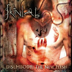 Disembody - The New Flesh - Skinlab