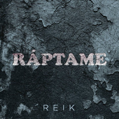 Ráptame (Single) - Reik
