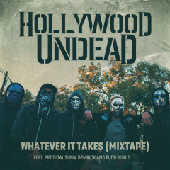 Whatever It Takes (Mixtape) - Hollywood Undead