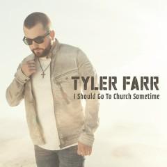 I Should Go to Church Sometime - Tyler Farr