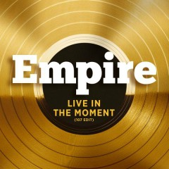 Live In The Moment- 107 Edit (feat. Jussie Smollett and Yazz) - Empire Cast