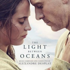 The Light Between Oceans (Original Motion Picture Soundtrack) - Alexandre Desplat