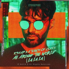 All Around The World (La La La) - R3hab