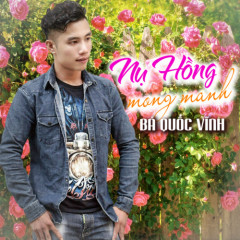 Nụ Hồng Mong Manh - Bá Quốc Vĩnh