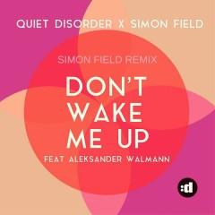 Don't Wake Me Up (Simon Field Remix)