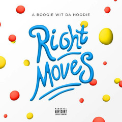 Right Moves (Single) - A Boogie Wit Da Hoodie