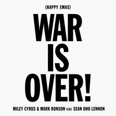 Happy Xmas (War Is Over) - Miley Cyrus, Mark Ronson, Sean Ono Lennon