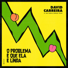 O Problema É Que Ela É Linda (Single) - David Carreira