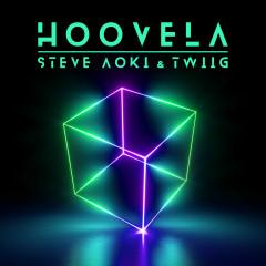 Hoovela - Steve Aoki,TWIIG
