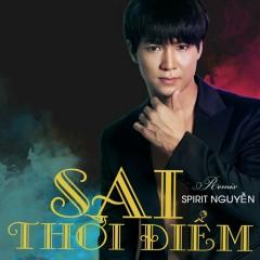 Sai Thời Điểm (Remix) (Single) - Spirit Nguyễn