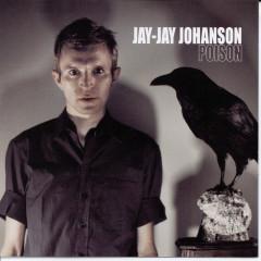 Poison - Jay-Jay Johanson